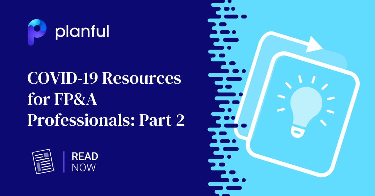 Helpful FP&A Resources to Navigate an Uncertain World